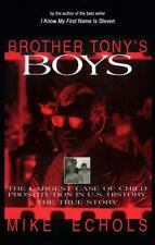 Brother Tony's Boys: The Largest Case of Child Prostitution in U.S.-ExLibrary