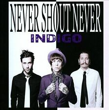 NEVER SHOUT NEVER - INDIGO NEW CD