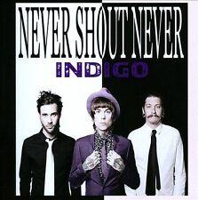 NEVER SHOUT NEVER - INDIGO NEW CD