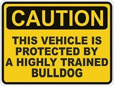 1x CAUTION PROTECTED BY BULLDOG WARNING FUNNY STICKER