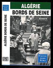 """Pierre-Jean Rémy : Algérie , bords de Seine """" Editions Albin Michel """""""