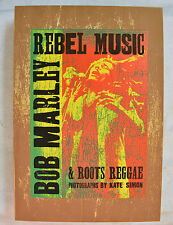 BOB MARLEY: Rebel Music and Roots Reggae Photographs by Kate Simon Autographed