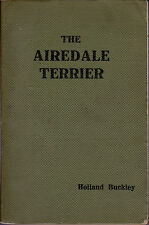 ORIGINAL AIREDALE TERRIER DOG BOOK BY HOLLAND BUCKLEY 1927 EDITION