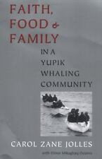 Faith, Food, and Family in a Yupik Whaling Community (Paperback or Softback)