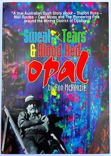Sweat, Tears and Blood Red Opal by Ron McKenzie (Opal Mining, Opalton History)