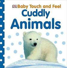 Cuddly Animals (Baby Touch and Feel) by Dorling Kindersley   Hardcover Book   97