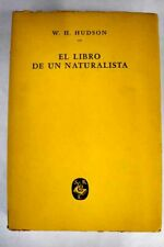 El libro de un naturalista / Hudson, William Henry