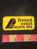 Vintage FREUND CONSTRUCTION GILLETTE WYOMING Advertising Patch 91NF