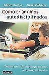 Como criar ninos autodisciplinados/ Raising a Self-Disciplined Child:-ExLibrary