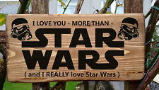 I Love You More Than Star Wars - Man Cave Personalised Rustic Solid Wooden Sign