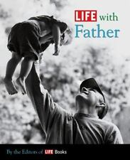 LIFE with Father By the Editors of LIFE Books (Hardcover)
