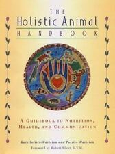 The Holistic Animal Handbook: A Guidebook to Nutrition, Health, and