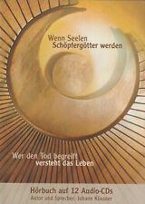 WENN SEELEN SCHÖPFERGÖTTER WERDEN - Johann Kössner - 12 x CD SET - NEU