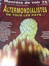 LE MONDE DIPLOMATIQUE*MANIÈRE DE VOIR 75*JUIN-JUILLET 2004*ALTERMONDIALISTES..