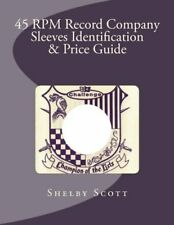 45 RPM Record Company Sleeves Identification & Price Guide.by Scott New< 
