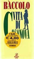 Vita di Casanova - Baccolo Luigi - Libro nuovo in offerta !!