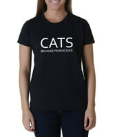 Ladies Cats Because People Suck T-shirt Kitty Kitten Lover Tee Funny T shirt