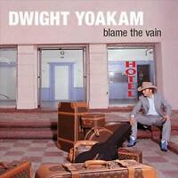 DWIGHT YOAKAM - BLAME THE VAIN NEW VINYL