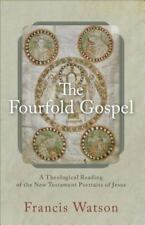 The Fourfold Gospel: A Theological Reading of the New Testament Portraits of Jes