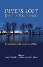 RIVERS LOST, RIVERS REGAINED - KNOLL, MARTIN (EDT)/ LUBKEN, UWE (EDT)/ SCHOTT, D