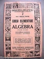 CORSO DI ALGEBRA Vol II°. Proporzioni numeriche calcolo letterale. Adolfo Vacchi