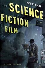 Writing the Sci Fi Film by Robert Grant (2013, Paperback)