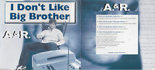MAXI CD A. & R.  I DON'T LIKE BIG BROTHER 4 VERSIONS