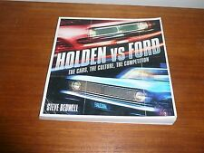 HOLDEN Vs FORD THE CARS, THE CULTURE, THE COMPETITION BY STEVE BEDWELL