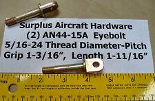 (2) Eyebolts AN44-15A Thread Dia/Pitch 5/16-24 No Shank Hole Aircraft Hardware