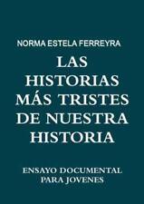 Las Historias Mas Tristes de Nuestra Historia by Norma Estela Ferreyra (2012,...