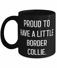 Unique Idea Border Collie Dog Gifts Proud To Have A Little Border Collie Love