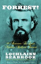 """Forrest! 99 Reasons to Love Nathan Bedford Forrest"" by Lochlainn Seabrook HC"
