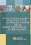 Le Conseil pour la Prise en Charge de la Santé Maternelle et Néonatale: Manuel p