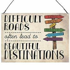 Difficult Roads Inspirational Quote Friendship Gift Metal Sign 15x20cm