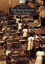 The Fleischmann Yeast Family [Images of America] [OH] [Arcadia Publishing]