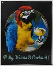 Polly Wants a Cocktail Liquor Alcohol Humor Metal Sign
