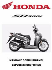 CD Esplosi Officina e Manuale Codici Ricambi per HONDA SH 300i 2015-2017 - pdf
