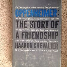 Oppenheimer: The Story of a Friendship - Haakon Chevalier - 1st Printing -Atomic