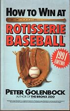 How to Win at Rotisserie Baseball, 1991 Edition by Peter Golenbock