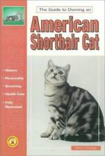 The Guide to Owning: Guide to Owning an American Shorthair Cat by Karen Commings