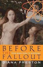 Before the Fallout:by Diana Preston/ATOM BOMB/NUCLEAR PHYSICS/New/Free Shipping
