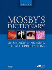 NEW Mosby's Dictionary of Medicine, Nursing & Health Professions