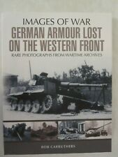 Images of War: German Armour Losses on the Western Front From 1944 - 1945