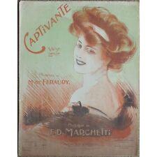 CAPTIVANTE Valse lente Paroles de Maurice De FERAUDY musique F.D. MARCHETTI 1908