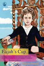Elijah's Cup: A Family's Journey into the Community and Culture of High-