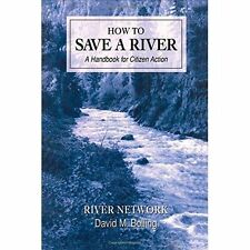 How to Save a River: A Handbook for Citizen Action, Very Good, Bolling, David M