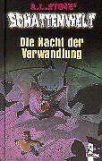 Schattenwelt. Die Nacht der Verwandlung von Stine, R. L. | Buch | Zustand gut