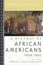 A History of African Americans from 1880 Vol. ll : To Make Our World Anew...