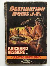 FLEUVE NOIR ANTICIPATION N°175 : DESTINATION MOINS J.C. ..F.RICHARD BESSIERE .EO