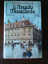Romanzo: L'ANGELO MUSICANTE - Ernst Lothar - Mondadori - 1982 - Prima edizione